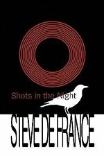 Shots in the Night by Steve De France (2009, Paperback)