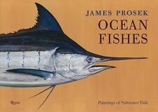 James Prosek Ocean Fishes: Deluxe: Paintings of Saltwater Game Fish by James Pro
