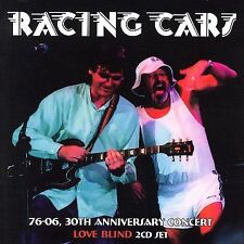 Love Blind: '76-'06: 30th Anniversary Concert by Racing Cars (CD, Apr-2007, 2...