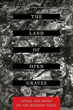 California Series in Public Anthropology: The Land of Open Graves : Living...