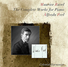 MAURICE RAVEL: THE COMPLETE WORKS FOR PIANO (2 CD) — ALFREDO PERL, PIANO