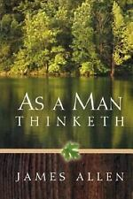 As a Man Thinketh by James Allen (2014, Paperback)
