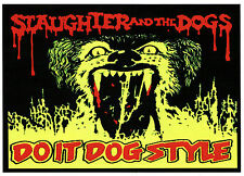 SLAUGHTER AND THE DOGS STICKER DO IT DOG STYLE ENGLISH PUNK ROCK A6