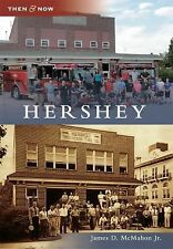 Then and Now Ser.: Hershey by James D. McMahon Jr (2015, Paperback)