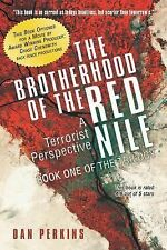 The Brotherhood of the Red Nile : A Terrorist Perspective by Dan Perkins (2012,