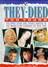 They Died Too Young: The Brief Lives and Tragic Deaths of the Mega-star Legends