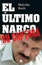 El Ultimo Narco - Su Captura by Malcolm Beith (Paperback)