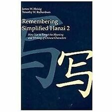 Remembering Simplified Hanzi 2 : How Not to Forget the Meaning and Writing of...