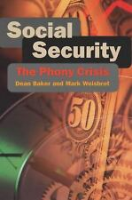 Social Security: The Phony Crisis, Weisbrot, Mark, Baker, Dean, New Book