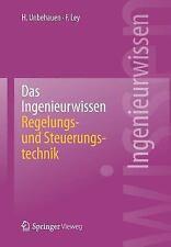 DAS INGENIEURWISSEN: REGELUNGS- UND STEUERUNGSTECHNIK by Frank Ley (2014,...