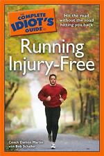The Complete Idiot's Guide to Running Injury-Free, Coach Damon Martin, Bob Schal