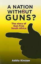 A Nation without Guns?: The Story of Gun Free South Africa-ExLibrary