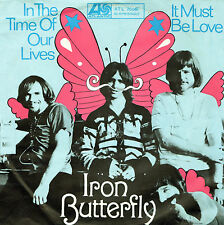"""Iron Butterfly - In The Time Of Our Lives 7 It Must Be Love - Vinyl-Single 7"""""""