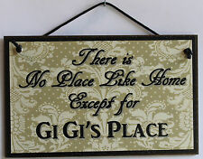 Gi Gi s Sign No Place Grandma House Home Mom Parent Best #1 Gift Welcome Flower