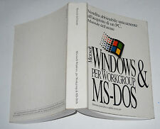 Manuale dell'utente MICROSOFT WINDOWS & MS-DOS 6.22 per Workgroup 1994 Pc Guida
