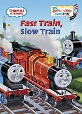 Big Bright and Early Board Book: Fast Train, Slow Train (Thomas and Friends)...