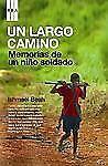 Un largo camino A Long Way Gone: Memorias De Un Nino Soldado Memoirs o-ExLibrary