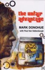 The Unfair Advantage by Mark Donohue (2000, Paperback)