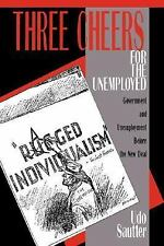 Three Cheers for the Unemployed: Government and Unemployment before the New Deal