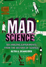 Mad Science: 100 Amazing Experiments from the History of Science, Schneider, Ret