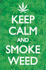 "Keep Calm And Smoke Weed POSTER ""Marijuana, Hemp, Pot"" NEW Licensed"