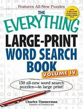 The Everything Large-Print Word Search Book, Volume IV : 150 All-New Word...