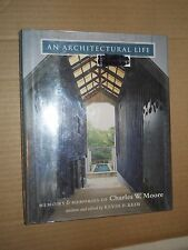 An Architectural Life: Memoirs & Memories of Charles W. Moore by Kevin P. Keim