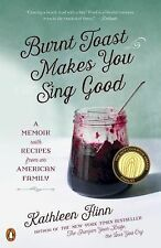 Burnt Toast Makes You Sing Good: A Memoir with Recipes from an America-ExLibrary