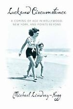 Luck and Circumstance : A Coming of Age in Hollywood, New York, and Points...