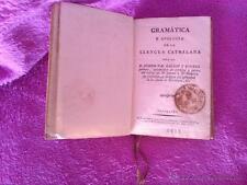 GRAMATICA CATALANA, GRAMATICA Y APOLOGIA DE LA LLENGUA CATALANA