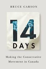 14 Days: Making the Conservative Movement in Canada by Carson, Bruce