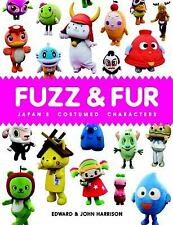 Fuzz and Fur: Japan's Costumed Characters ~ Harrison, Edward; Harrison, John HC