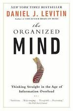 The Organized Mind : Thinking Straight in the Age of Information Overload by...