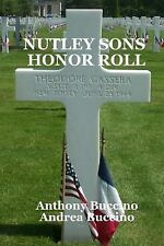 Nutley Sons Honor Roll : Remembering the Men Who Paid for Our Freedom by...