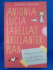 Antonia Lucia Labellas brillanter Plan von Donna Freitas (2013, Gebundene Ausg.)