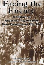 Facing the Enemy : A History of Anarchism Organisation from Proudhon to May...