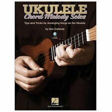 Ukulele Chord Melody Solos : Tips and Tricks for Arranging Songs on the...