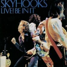 SKYHOOKS LIVE BE IN IT CD NEW