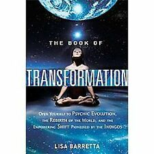 The Book of Transformation: Open Yourself to Psychic Evolution, the Rebirth of t