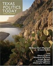 Texas Politics Today by Joseph Ignagni, Edwin S. Davis, Ernest Crain, William...