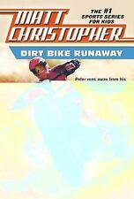 Dirt Bike Runaway (Matt Christopher Sports Classics) Christopher, Matt Paperbac