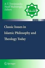 Classic Issues in Islamic Philosophy and Theology Today (Islamic Philosophy and
