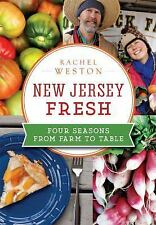 New Jersey Fresh: Four Seasons from Farm to Table American Palate)