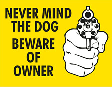 "NEVER MIND THE DOG BEWARE OF OWNER foam board sign 11"" X 8"" 1/2  Free shipping"