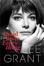 I SAID YES TO EVERYTHING by Lee Grant (2014) Lee Grant memoir biography NEW book