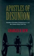 Apostles of Disunion: Southern Secession Commissioners and the Causes of the Civ