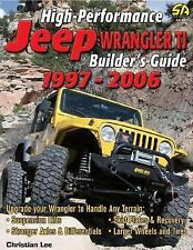 High-Performance Jeep Wrangler TJ Builder's Guide 1997-2006 (Cartech)