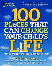 100 Places That Can Change Your Child's Life: From Your Backyard to the Ends of