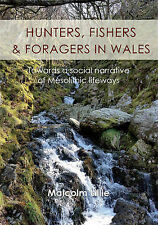 NEW - Hunters, fishers and foragers in Wales: Towards a social narrative of Meso