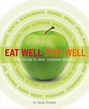Excellent, Eat Well Stay Well: What to Eat to Beat Common Ailments, Brewer, Dr.